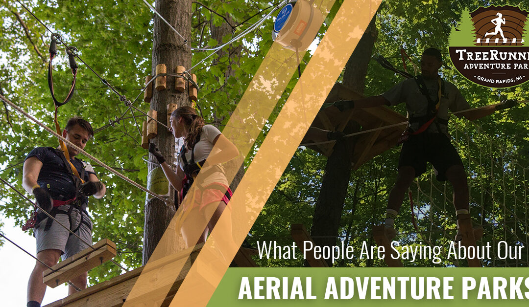 What People Are Saying About Our Aerial Adventure Park