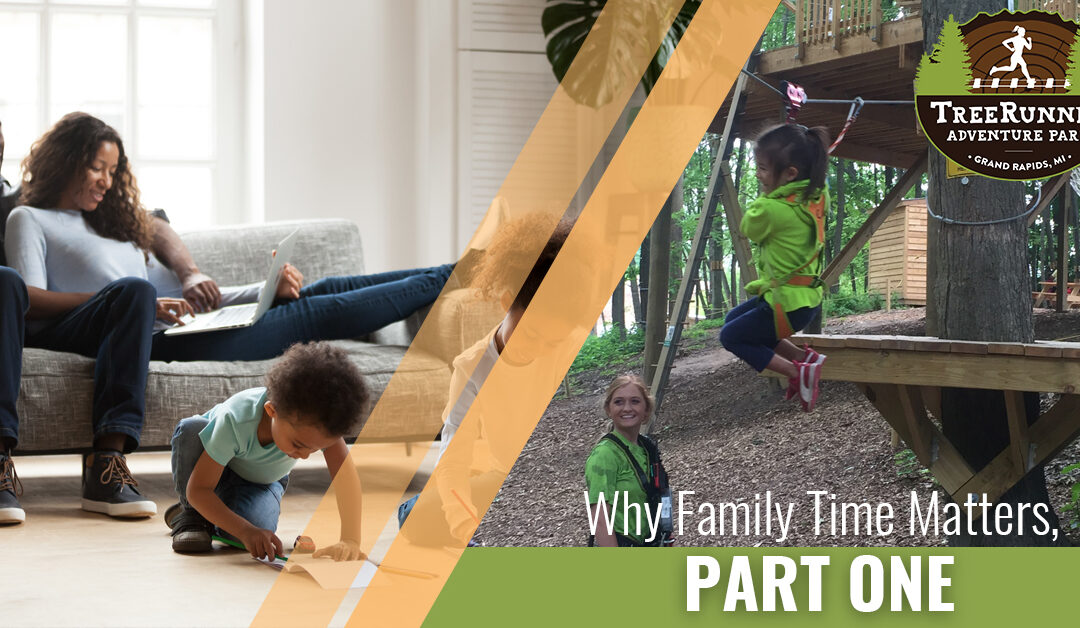 Why Family Time Matters, Part One