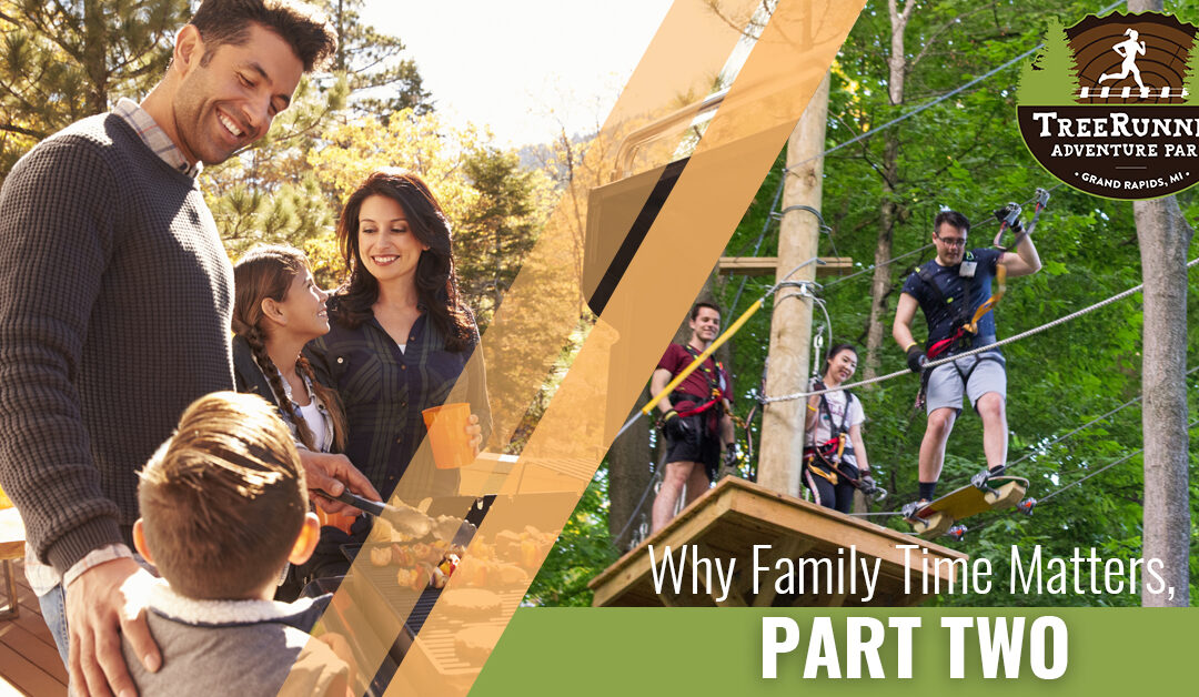 Why Family Time Matters, Part Two
