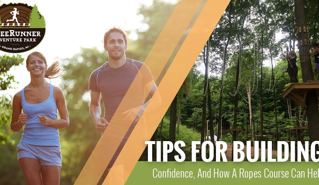 Tips For Building Confidence, And How A Ropes Course Can Help