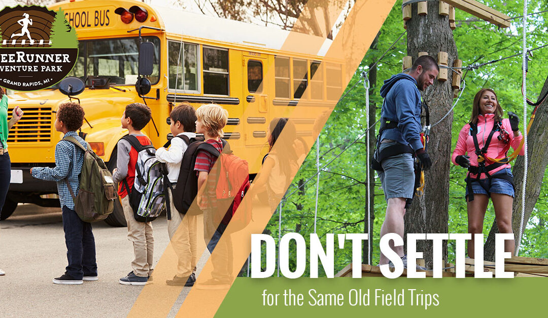 Don't Settle for the Same Old Field Trips