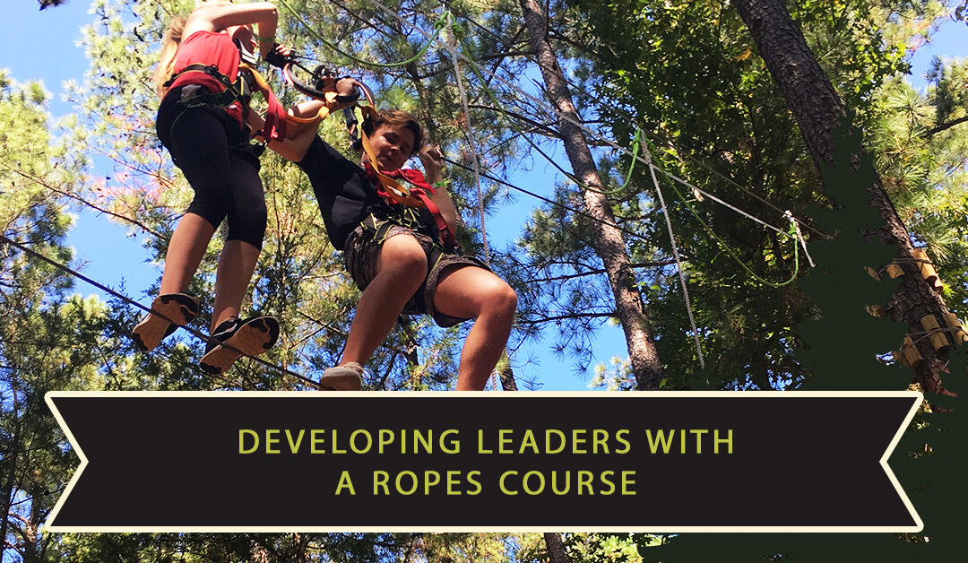 Developing Leaders with a Ropes Course