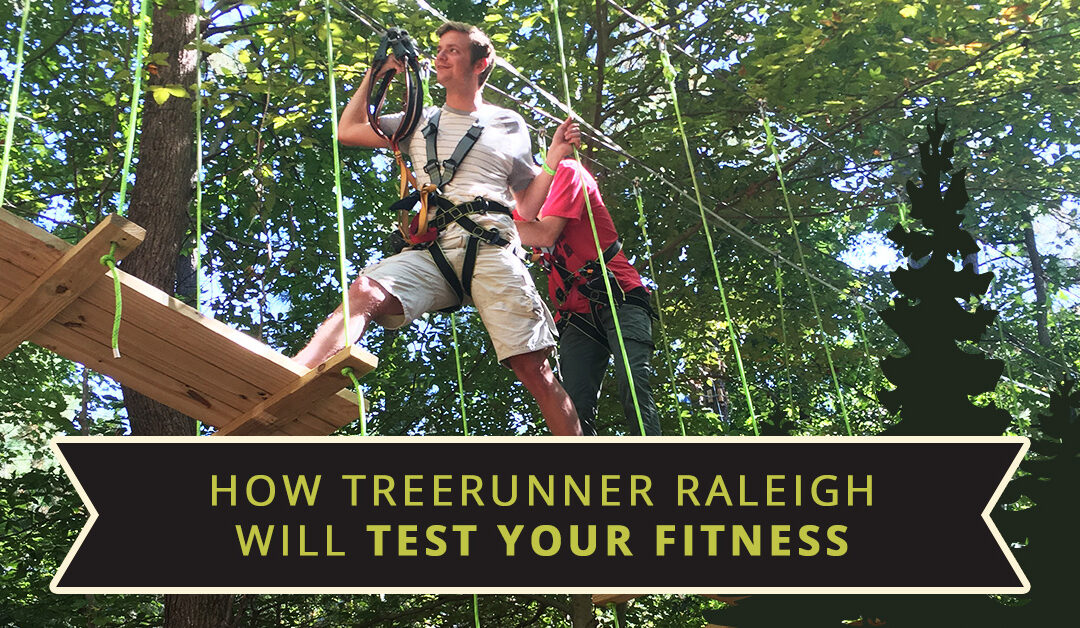 How TreeRunner Raleigh Will Test Your Fitness