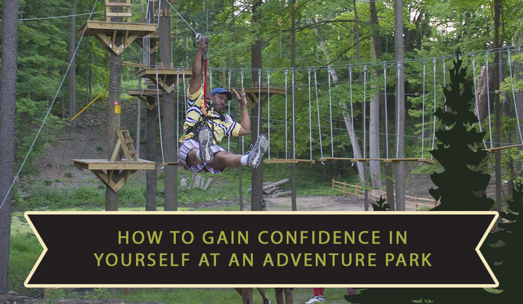 How to Gain Confidence In Yourself at an Adventure Park