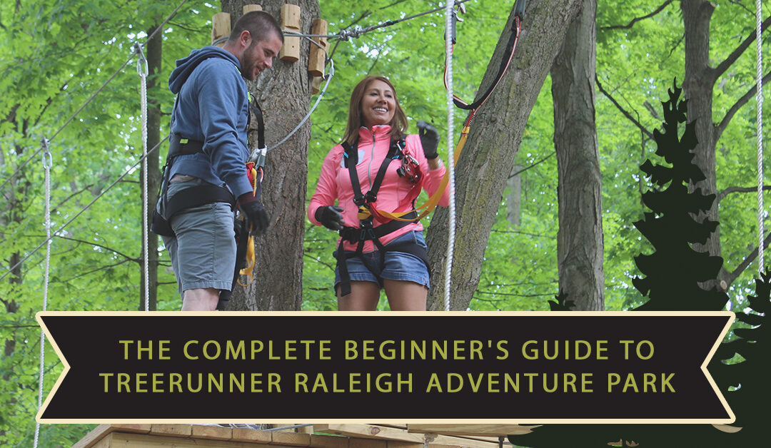 The Complete Beginner's Guide to TreeRunner Raleigh Adventure Park
