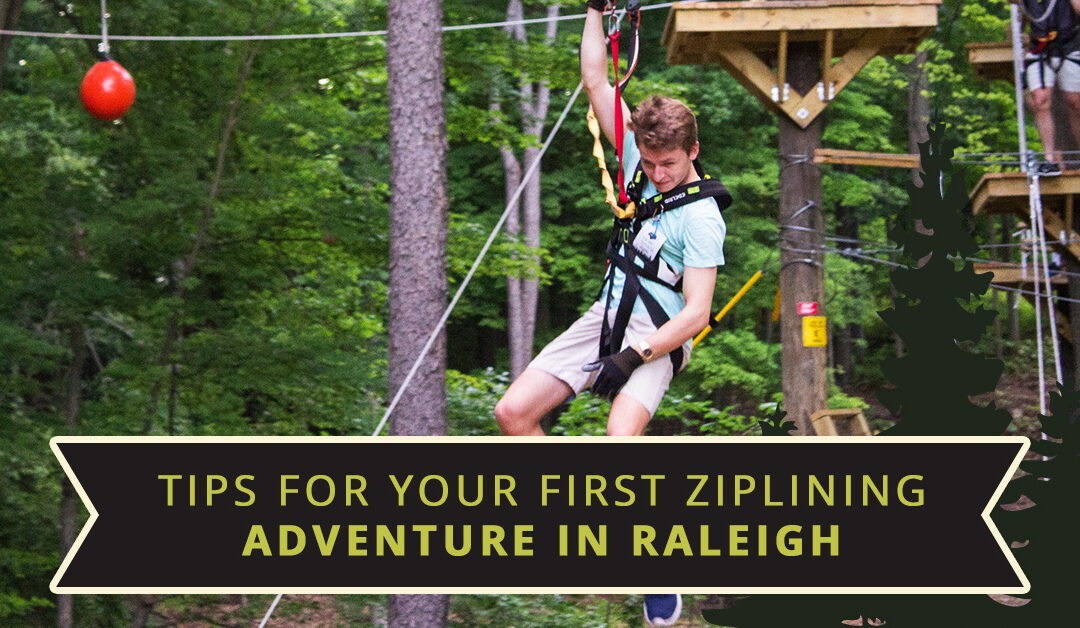 Tips for Your First Ziplining Adventure In Raleigh
