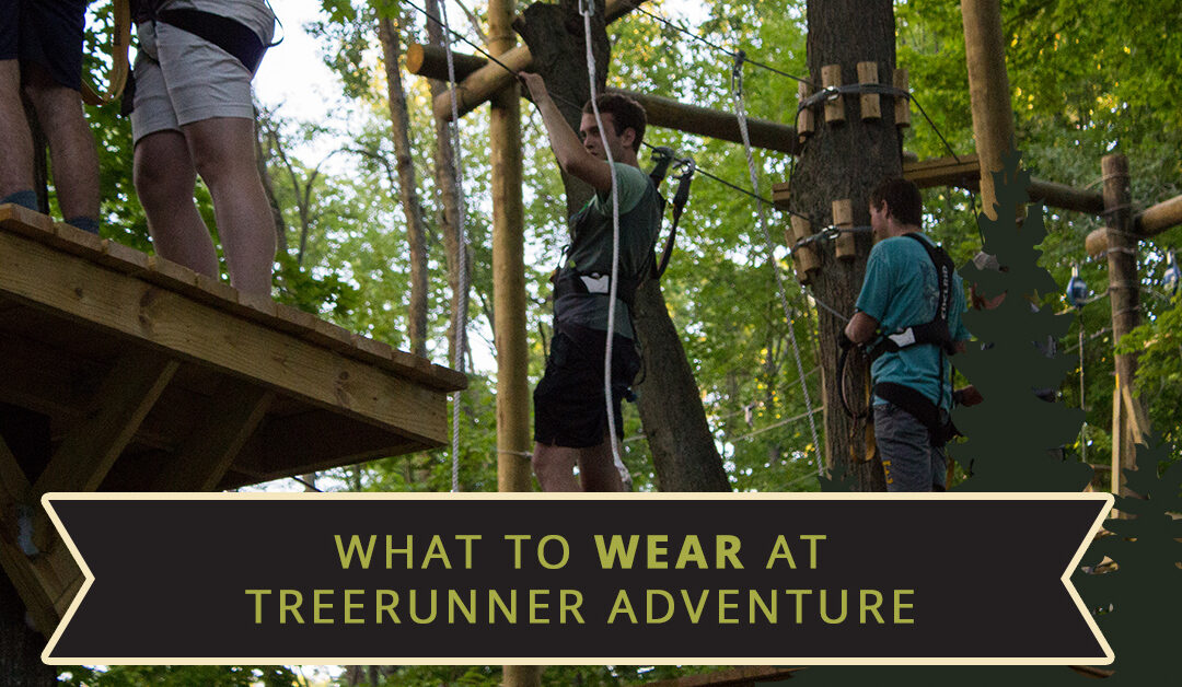 What to Wear At TreeRunner Adventure