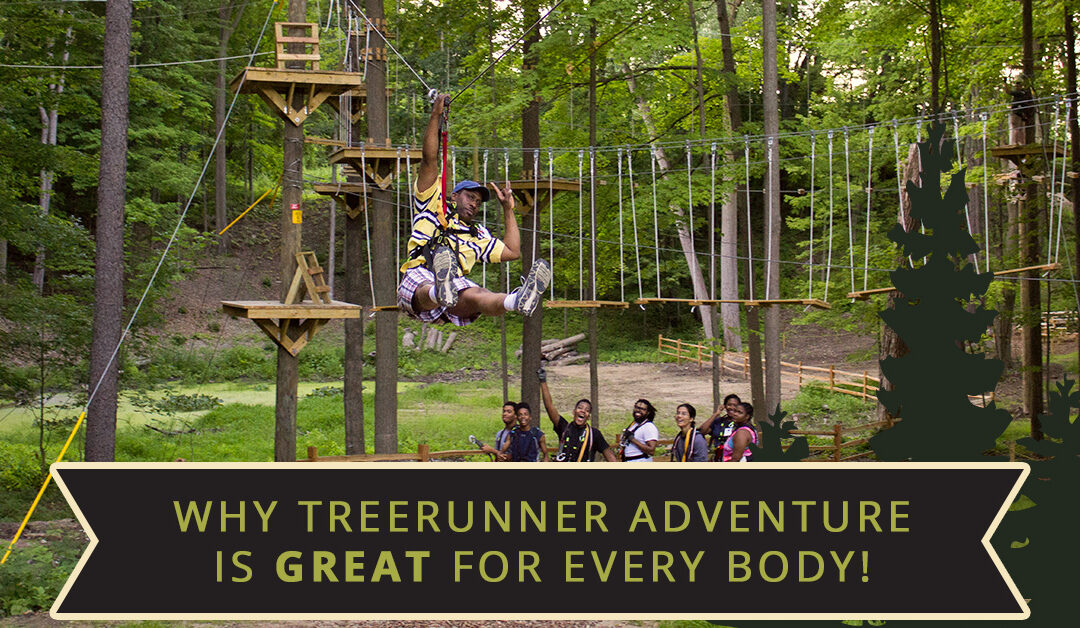 Why TreeRunner Adventure Is Great For Every Body!
