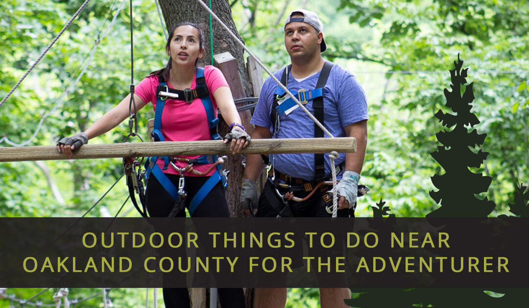 Outdoor Things to Do Near Oakland County for the Adventurer