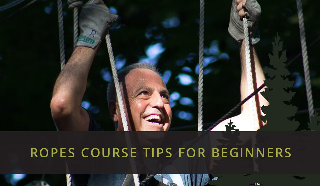 Ropes Course Tips For Beginners