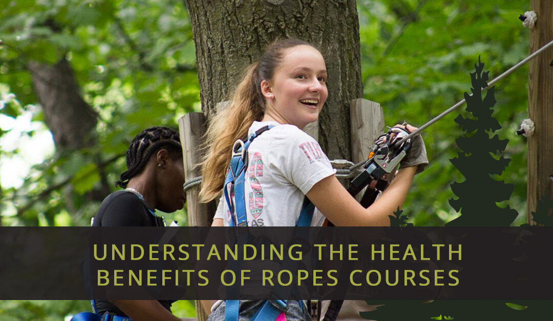 Understanding The Health Benefits of Ropes Courses